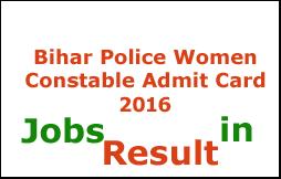 Bihar Police Women Constable Admit Card 2016