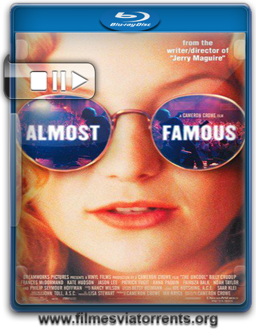 Quase Famosos (Almost Famous) Torrent - BluRay Rip 720p Legendado (2000)