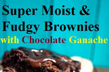 Super Moist & Fudgy Brownies with Chocolate Ganache