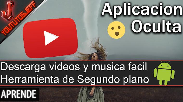 Impresionante aplicación OCULTA de Youtube | Descarga Videos y Musica + Segundo plano
