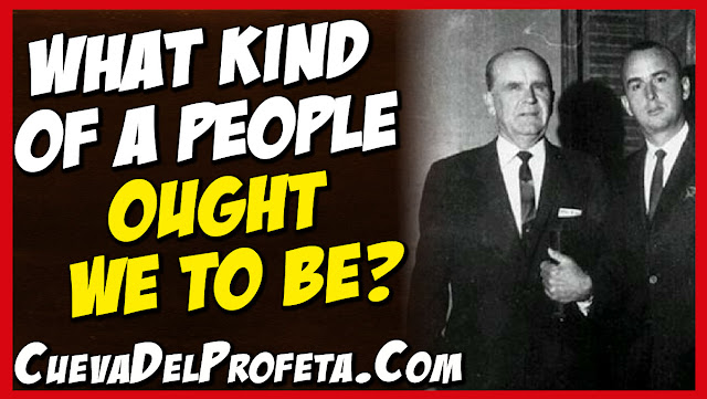 What kind of a people ought we to be - William Marrion Branham Quotes