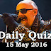 Daily Current Affairs Quiz - 15 May 2016