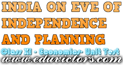 CBSE Class 11 - Economics - Chapter 1 - INDIA ON EVE OF INDEPENDENCE AND PLANNING (Unit Test)  (#cbseNotes)