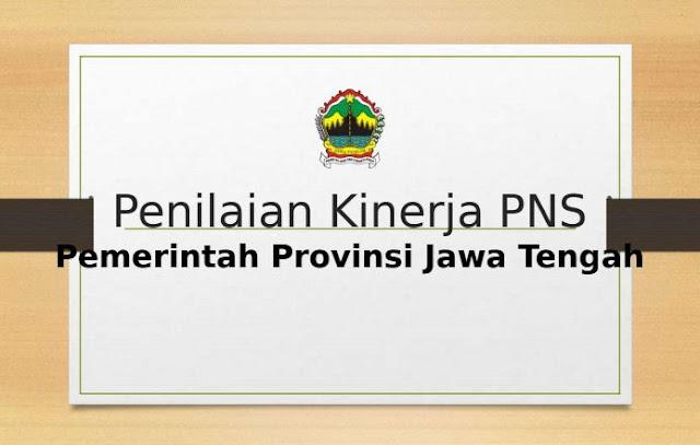 Ketidakhadiran serta Penilaian Kinerja PNS Provinsi Jawa Tengah 2019