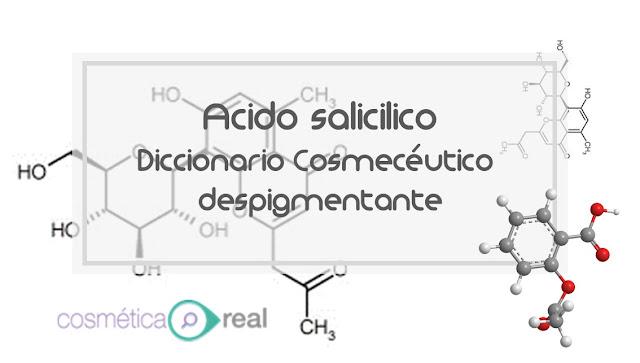 Diccionario cosmeceutico despigmentante: Salicylic acid - Ácido salicilico