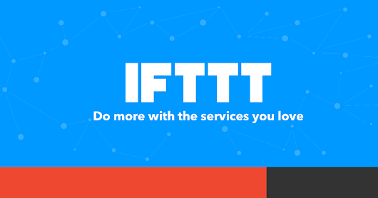 How to Automate your digital life with IFTT