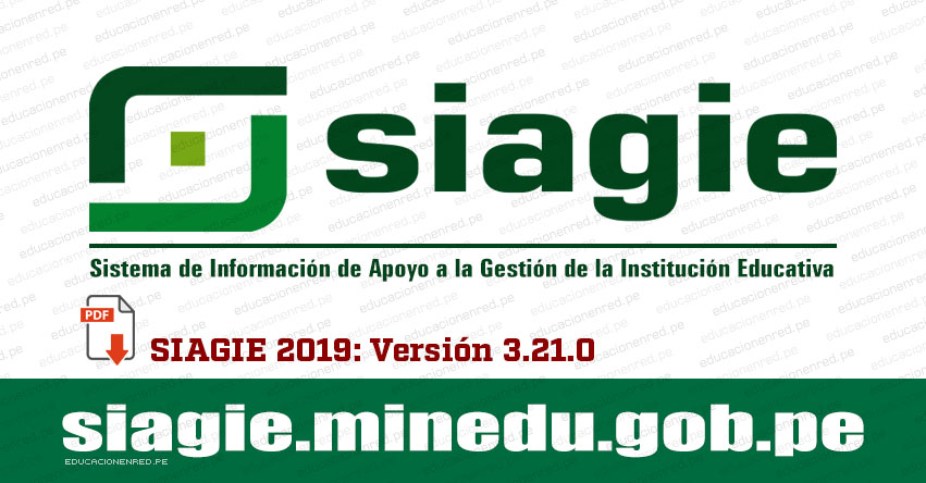 SIAGIE 2019: Descargar el Instructivo de las Funcionalidades Versión 3.21.0 [Manual en PDF] Sistema de Información de Apoyo a la Gestión de la Institución Educativa - MINEDU - www.siagie.minedu.gob.pe