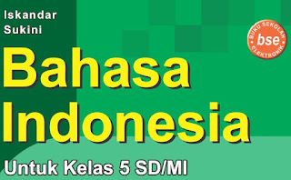 Download Buku BSE Bahasa Indonesia Kelas 5 SD MI