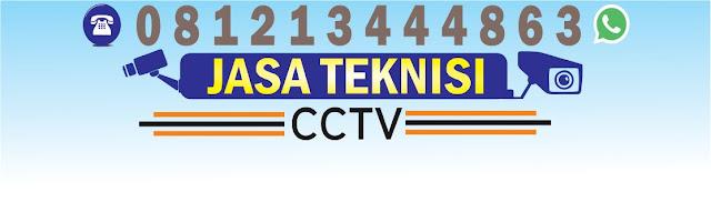 layanan jasa teknisi cctv, jasa pemasangan cctv, jasa service cctv, teknisi ahli cctv
