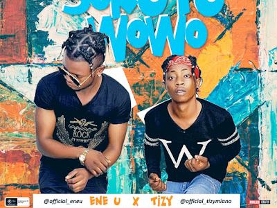 DOWNLOAD MP3: Ene U Ft. Tizy - Sokutu Wowo