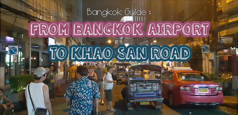 Bangkok Airport to Khao San Road blog