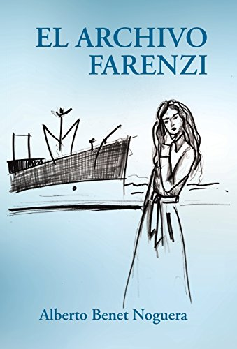 El archivo Farenzi (Spanish Edition) by Alberto Benet Noguera