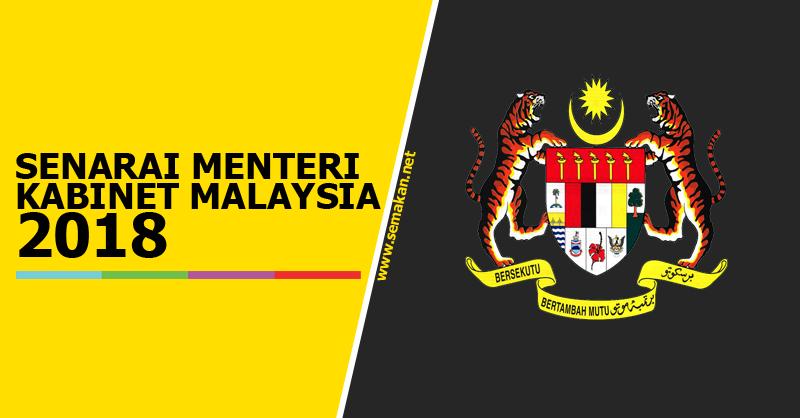 Senarai Penuh Menteri Kabinet Malayisa 2018
