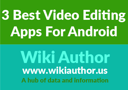 3 Best Video Editing Apps For Andriod
