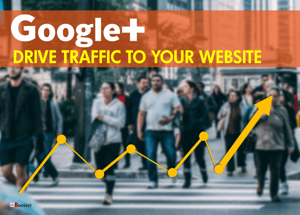 Use Google Plus to Drive Traffic to Your Blog Website