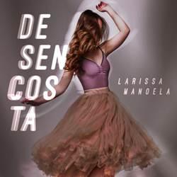 Baixar Música Desencosta - Larissa Manoela Mp3