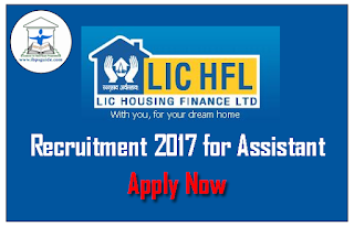 LIC Housing Finance Recruitment 2017 for Assistant – Click Now