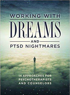 Working with Dreams and PTSD Nightmares 14 Approaches for Psychotherapists and Counselors