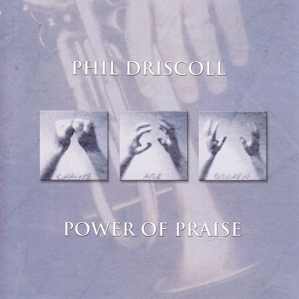 Phil Driscoll-Power Of Praise-