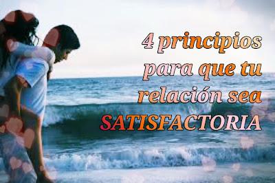 El seguimiento fiel de estos 4 principios te dará éxito en tu relación