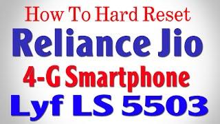 Hard Reset Reliance Jio Lyf 4G Smartphone LS-5503
