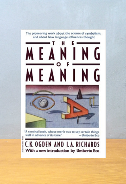 THE MEANING OF MEANING, C.K. Ogden and I.A. Richards