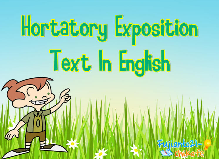 Pengertian Dan Contoh Hortatory Exposition Text In English