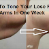 How To Tone Your Lose Flabby Arms In One Week!