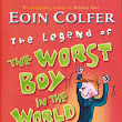 The Legend of the Worst Boy in the World by Eoin Colfer, illustrated byTony Ross