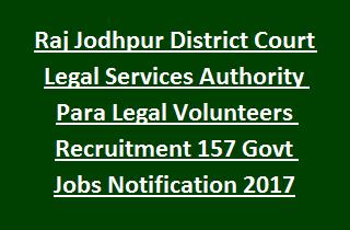 Raj Jodhpur District Court Legal Services Authority Para Legal Volunteers Recruitment 157 Govt Jobs Notification 2017