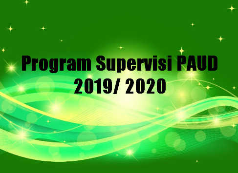 Program Supervisi PAUD 2019/ 2020