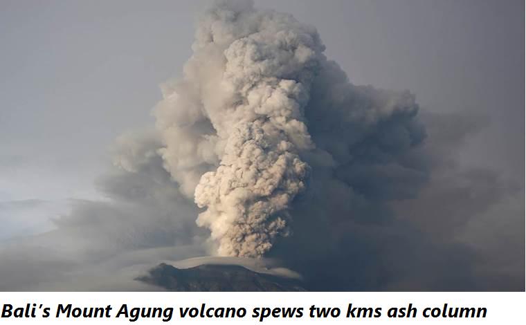 Bali's Mount Agung volcano spews two kms ash column