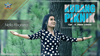 Lirik Lagu Kurang Piknik - Nella Kharisma