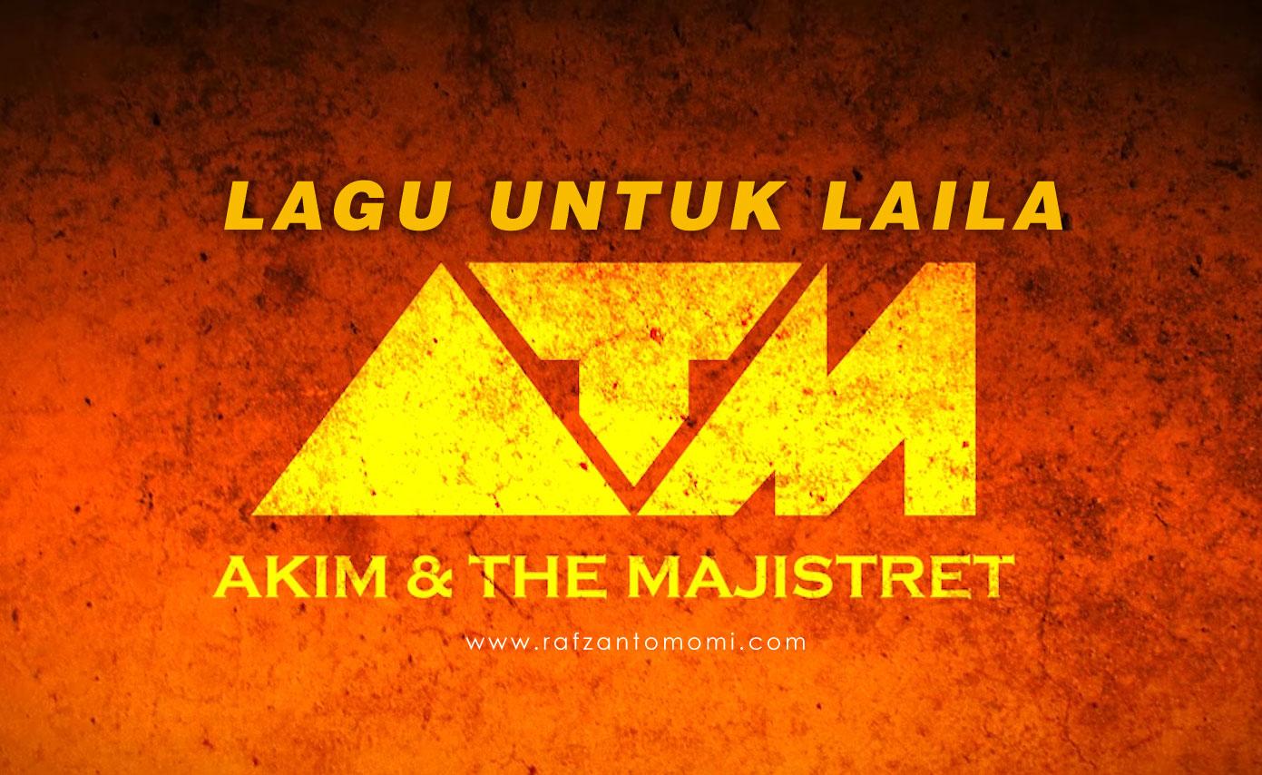 Lirik Lagu Lagu Untuk Laila - Akim & The Majistret