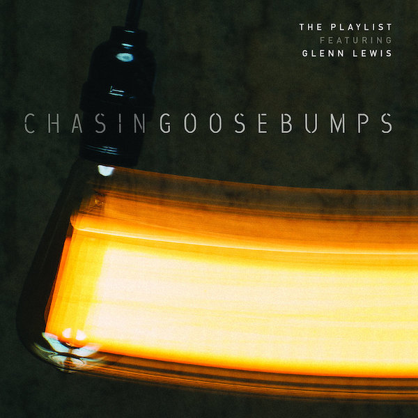 I Can't Call It: Chasing Goosebumps - The PLAYlist featuring Glenn Lewis