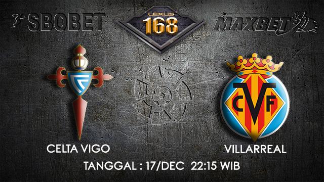 PREDIKSI BOLA ~ PREDIKSI TARUHAN BOLA CELTA VIGO VS VILLAREAL 17 DESEMBER 2017 (Spanish La Liga)