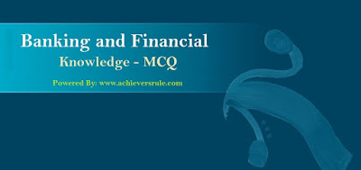 Banking And Financial Awareness MCQ- Set 10
