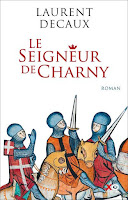 http://leden-des-reves.blogspot.fr/2017/09/le-seigneur-de-charny-laurent-decaux.html