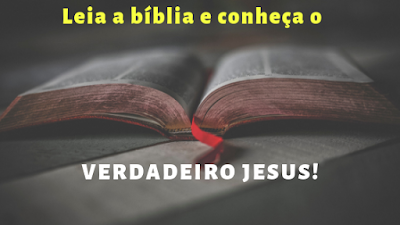 CONHEÇA O VERDADEIRO JESUS