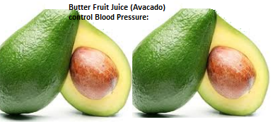 Butter Fruit Juice (Avocado) control Blood Pressure: