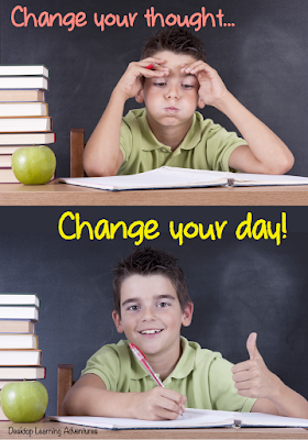 Creating a Positive Classroom Culture: Change your thought... Change your day!