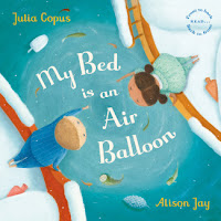 my bed is an air balloon by julia copus, illustrated by alison jay cover