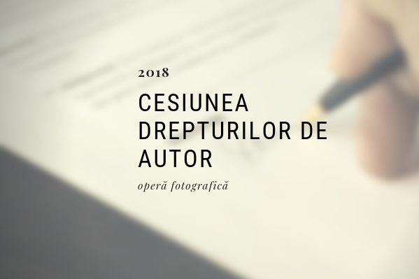 Drepturi de autor in fotografie: Contractul de cesiune exclusivă (foto)