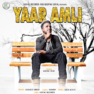 YAAR AMLI LYRICS - GURJEET SINGH - NEW PUNJABI SONG 2019