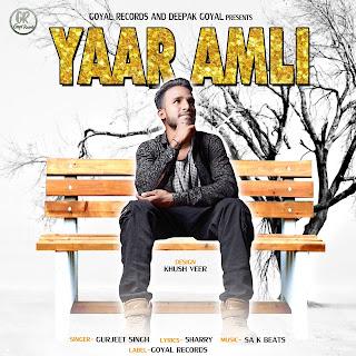 YAAR AMLI LYRICS - GURJEET SINGH - NEW PUNJABI SONG 2019