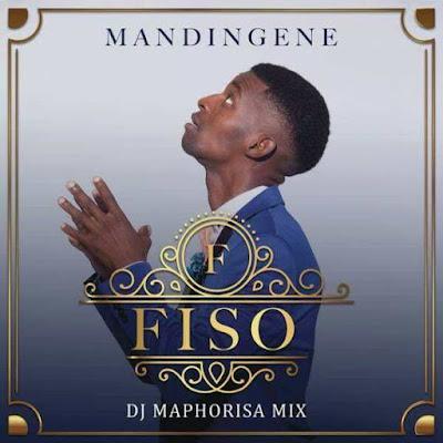Music + Video: Fiso Ft. DJ Maphorisa – Mandingene