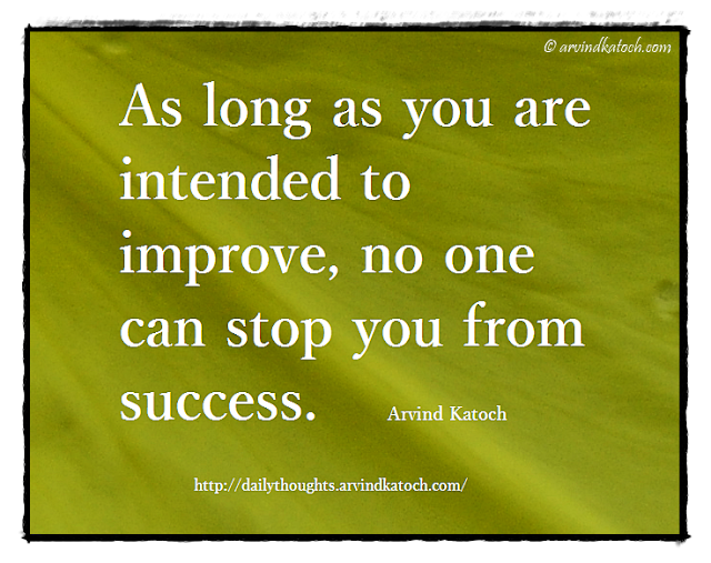 Daily Thought, Success, intended, improve, stop,