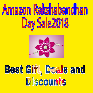 Amazon Rakshabandhan Day Sale 2018 best gifts, Deals and discounts
