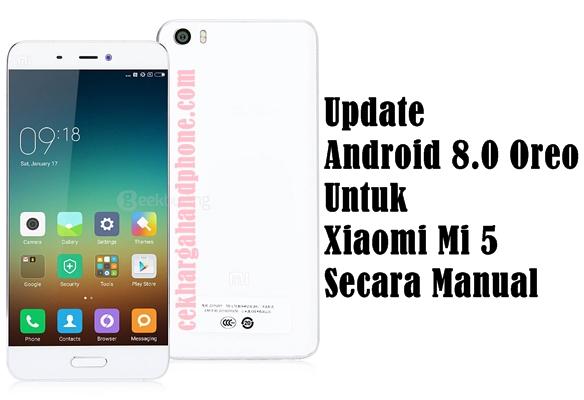 Update Android 8.0 Oreo Untuk Xiaomi Mi 5 Secara Manual