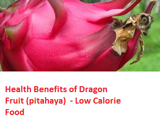 Health Benefits of Dragon Fruit (pitahaya)  - Low Calorie Food